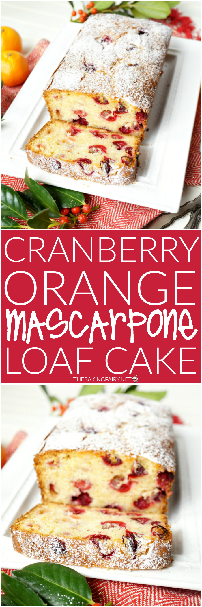 cranberry orange mascarpone loaf cake | The Baking Fairy