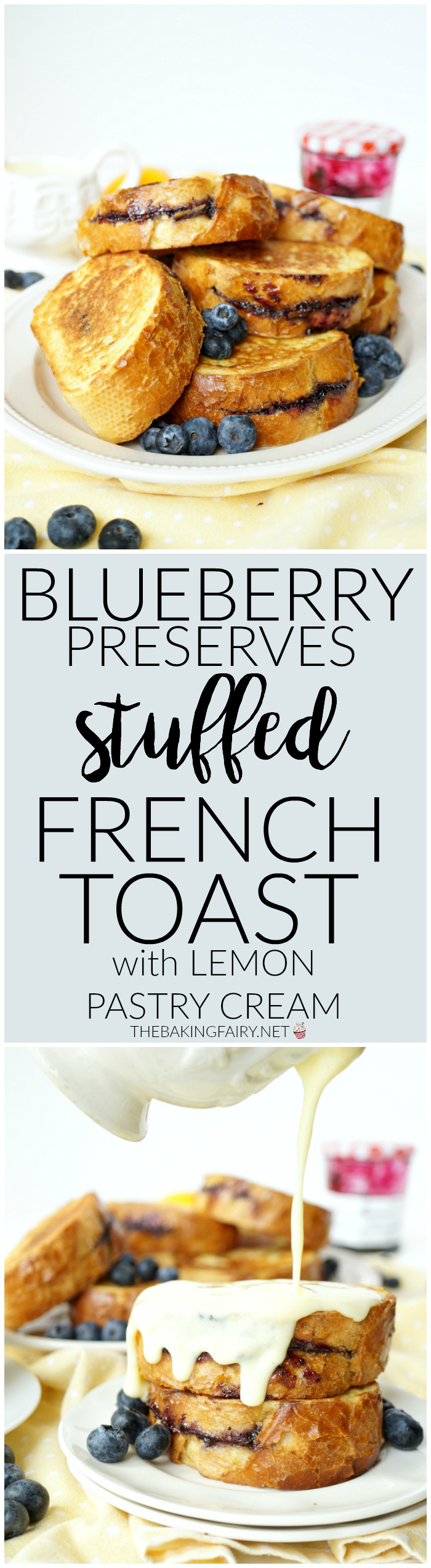 blueberry preserves stuffed french toast with lemon pastry cream | The Baking Fairy