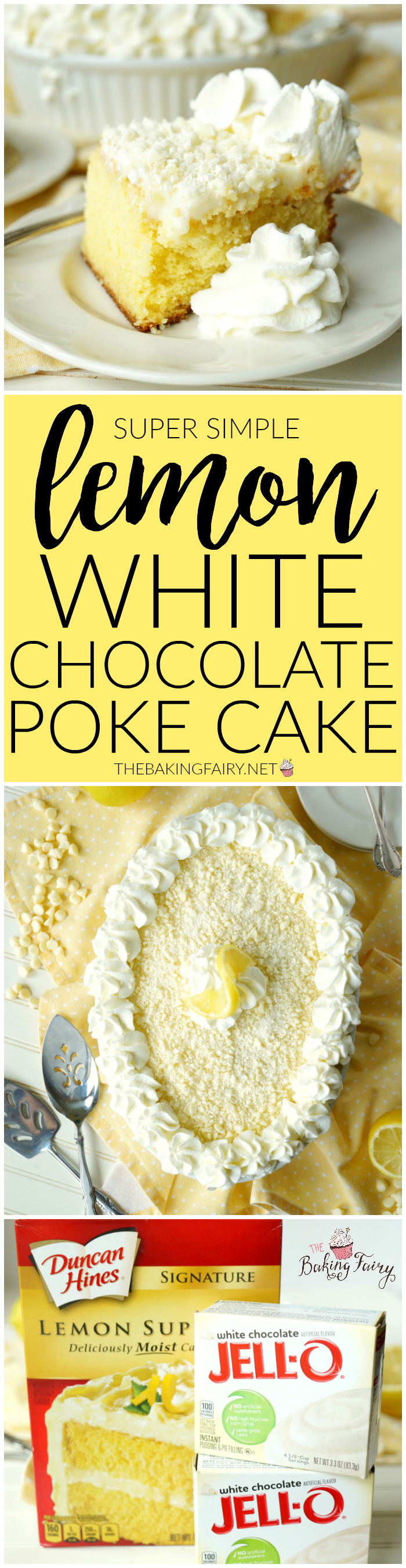 lemon white chocolate poke cake | The Baking Fairy
