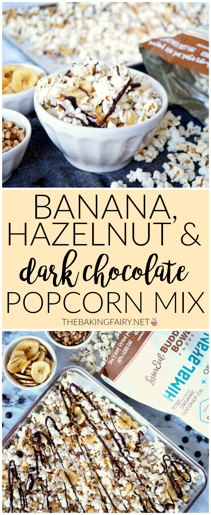 banana, hazelnut, and dark chocolate popcorn snack mix | The Baking Fairy #NewYearLessEvil #ad