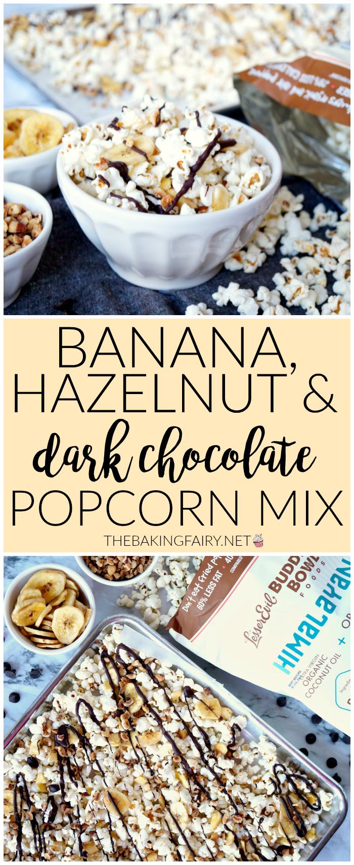 banana, hazelnut, and dark chocolate popcorn snack mix | The Baking Fairy #NewYearLessEvil #ad