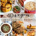 40 easy vegan recipes for Thanksgiving | The Baking Fairy
